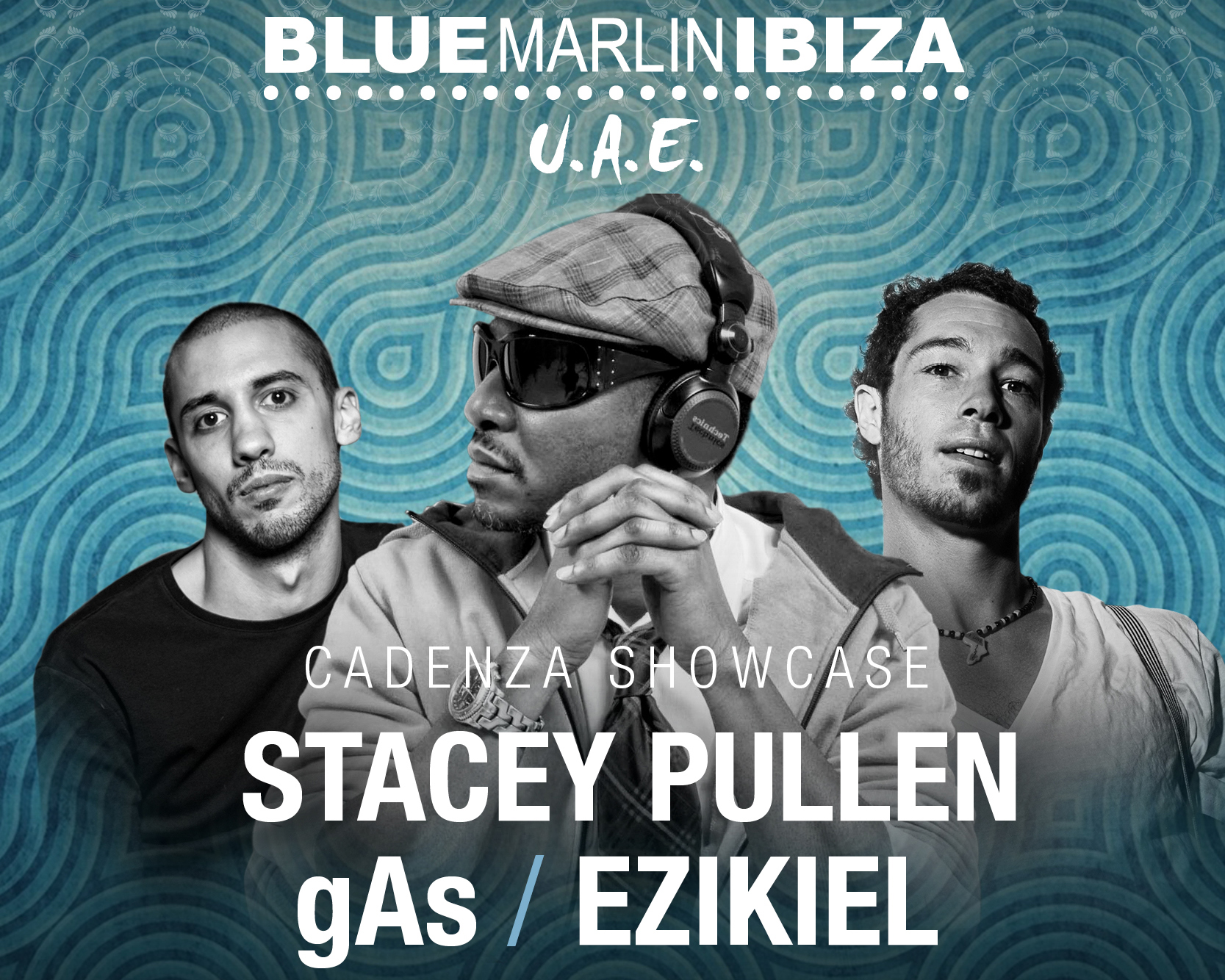 GAS, STACEY PULLEN & EZIKIEL AT BLUE MARLIN IBIZA UAE
