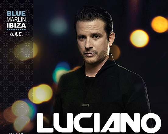 LUCIANO at Blue Marlin Ibiza UAE- 6th march
